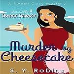 Murder by Cheesecake: Culinary Cozy Murder Mystery | S. Y. Robins