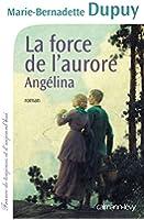 La Force de l'aurore, Angélina tome 3