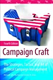 img - for Campaign Craft: The Strategies, Tactics, and Art of Political Campaign Management (Praeger Studies in Political Communication) book / textbook / text book