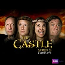 The Castle: Complete Series 3  by Kim Fuller, Paul Alexander Narrated by James Fleet, Neil Dudgeon