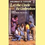 Let the Circle Be Unbroken (       UNABRIDGED) by Mildred Taylor Narrated by Allyson Johnson