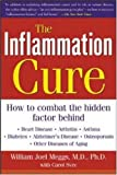 img - for The Inflammation Cure: Simple Steps for Reversing heart disease, arthritis, asthma, diabetes, Alzheimer's disease, osteopor by Meggs, William, Svec, Carol (2005) Paperback book / textbook / text book
