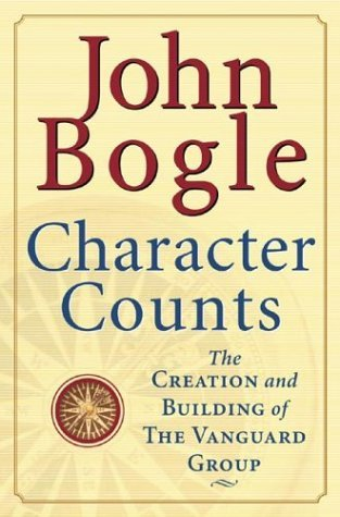 character-counts-the-creation-and-building-of-the-vanguard-group-by-john-c-bogle-2002-03-25