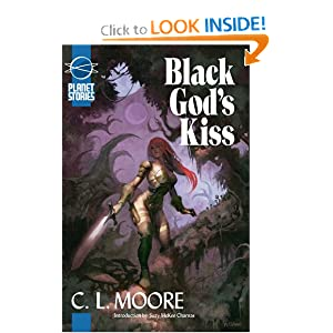 Black Gods Kiss (Planet Stories Library) by C. L. Moore and Suzy McKee Charnas