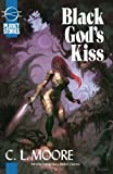 Black Gods Kiss (Planet Stories Library) (1601250452) by Moore, C. L.