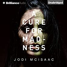 A Cure for Madness Audiobook by Jodi McIsaac Narrated by Emily Sutton-Smith