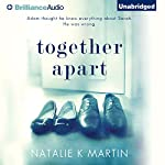 Together Apart | Natalie K. Martin