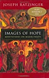 Images of Hope: Meditations on Major Feasts (0898709644) by Ratzinger, Joseph