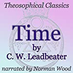 Time: Theosophical Classics | C. W. Leadbeater