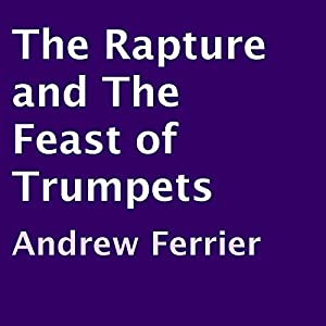 The Rapture and the Feast of Trumpets Audiobook