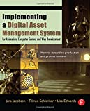 img - for Implementing a Digital Asset Management System: For Animation, Computer Games, and Web Development 1st edition by Jacobsen, Jens, Schlenker, Tilman, Edwards, Lisa (2005) Paperback book / textbook / text book