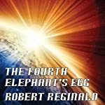 The Fourth Elephant's Egg: The Hypatomancer's Tale, Book 3 (       UNABRIDGED) by Robert Reginald Narrated by Kirby Heyborne