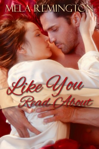 Like You Read About by Mela Remington