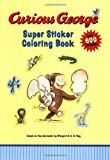 Margret Rey Curious George Super Sticker Coloring Book [With Stickers] (Curious George Activity Book)