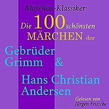 Die 100 schönsten Märchen der Gebrüder Grimm und Hans Christian Andersen (Märchen-Klassiker) Hörbuch von  div. Gesprochen von: Jürgen Fritsche