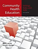 img - for Community Health Education: Settings, Roles, And Skills by Mark J. Minelli (2008-10-20) book / textbook / text book