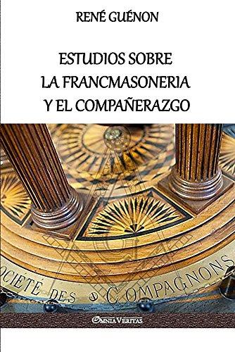 Estudios Sobre La Francmasoneria y El Compañerazgo  [Guenon, Rene] (Tapa Blanda)