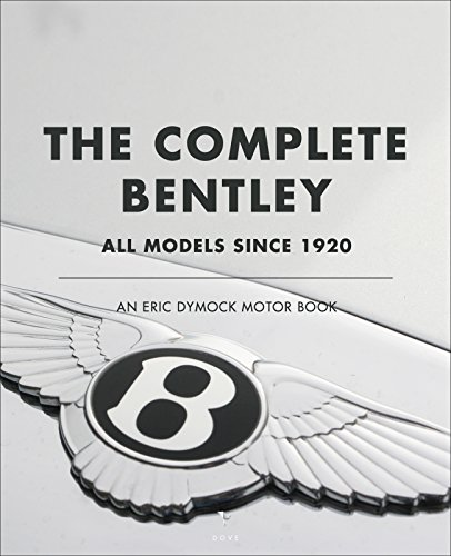 the-complete-bentley-all-models-since-1920-an-eric-dymock-motor-book-english-edition