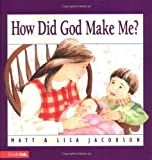 img - for How Did God Make Me?: The Miracle Before Birth by Jacobson, Matt, Jacobson, Lisa (2001) Hardcover book / textbook / text book