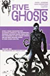 Five Ghosts Volume 1: The Haunting of...