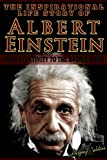 img - for Albert Einstein - The Inspirational Life Story Of Albert Einstein, From Relativity To The Atomic Bomb (Inspirational Life Stories By Gregory Watson Book 2) book / textbook / text book