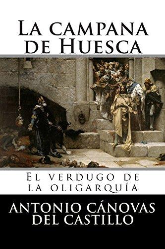 La campana de Huesca: El verdugo de la oligarquía