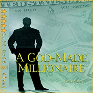 A God-Made Millionaire: Personal and Business Finance God's Way | [Steve Main]