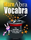 img - for More AbraVocabara: The Amazingly Sensible Approach to Teaching Vocabulary (AbraVocabra Series) by Samston, M.S. (2001) Paperback book / textbook / text book