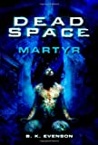 Dead Space: Martyr (0765325039) by Evenson, Brian