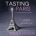 Tasting Paris: A Good Doctor Short Story | Renea Mason