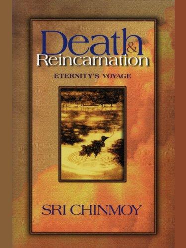 Sri Chinmoy - Death and Reincarnation: Eternity's Voyage (English Edition)