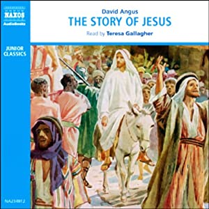 The Story of Jesus [British Narrator] | [David Angus]