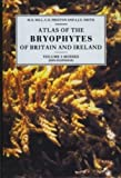 Atlas of the Bryophytes of Britain and Ireland: Mosses (Diplolepideae) Volume 3: Mosses Vol 3 M. O. Hill