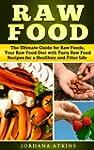 Vegan Guide: Raw Food - The Ultimate...