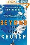 Beyond the Local Church: How Apostoli...