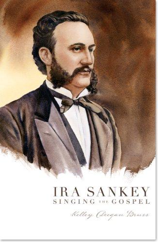 Ira Sankey: Singing the Gospel