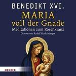 Maria voll der Gnade: Meditationen zum Rosenkranz |  Benedikt XVI.