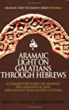 img - for Aramaic Light on Galatians through Hebrews book / textbook / text book