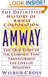 Amway: The True Story of the Company That Transformed the Lives ofMillions