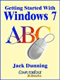 img - for Getting Started with Windows 7: An Introduction, Orientation, and How-to for Using Windows 7 (Windows Tips and Tricks) book / textbook / text book