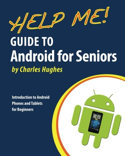 help-me-guide-to-android-for-seniors-introduction-to-android-phones-and-tablets-for-beginners