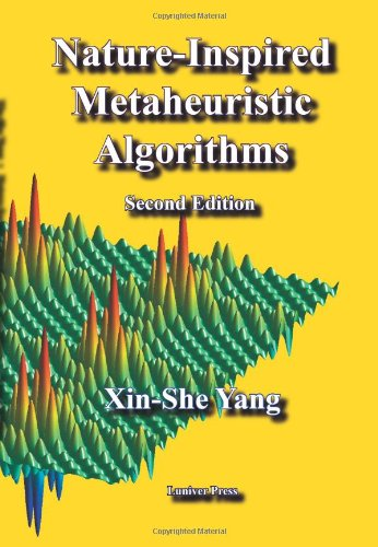 Nature-Inspired Metaheuristic Algorithms: Second Edition, by Xin-She Yang