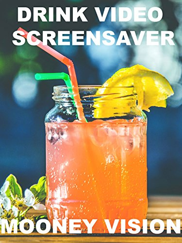 Drink Video Screensaver Set To Music
