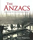 The Anzacs: Gallipoli to the Western Front