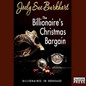 The Billionaire's Christmas Bargain: Billionaires in Bondage, Book 3 | Joely Sue Burkhart