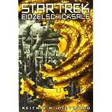 """Star Trek - Einzelschicksalevon """"Keith R. A. DeCandido"""""""