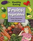 img - for Fruits and Vegetables (Healthy Eating (Smart Apple Paperback)) book / textbook / text book