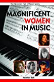 Magnificent Women in Music (Women's Hall of Fame Series) (1897187025) by Heather Ball