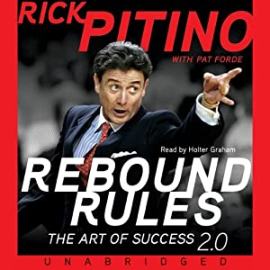 Rebound Rules: The Art of Success | [Rick Pitino, Pat Forde]