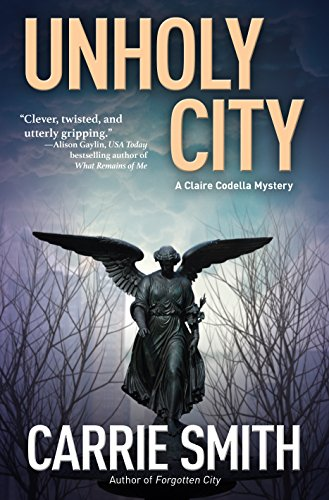 Book Cover: Unholy City: A Claire Codella Mystery